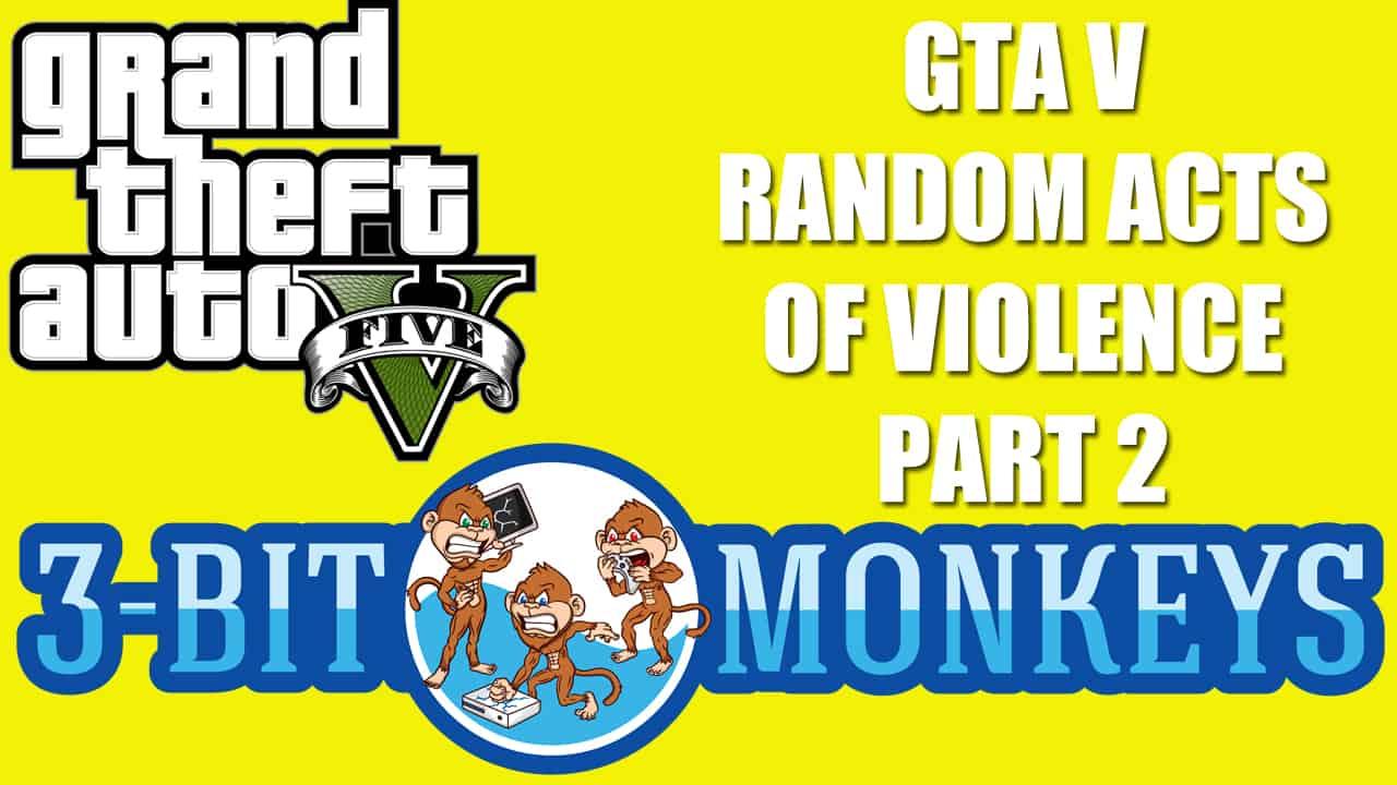 GTA V Funny, Random Acts of Violence Part 2