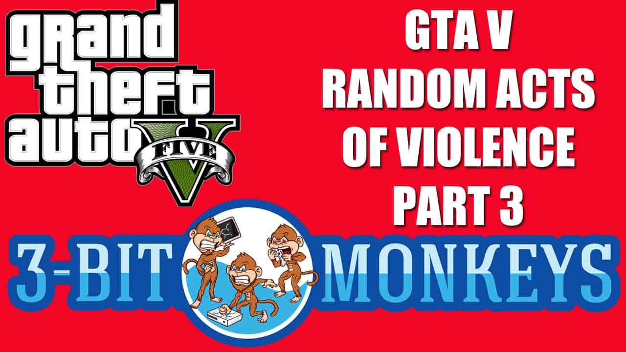 GTA 5 Funny, Random Acts of Violence Part 3