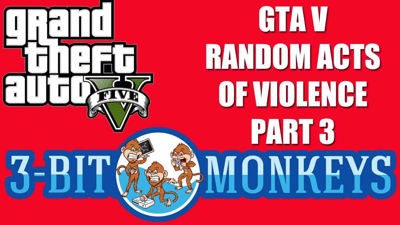 GTA V Funny, Random Acts of Violence Part 3