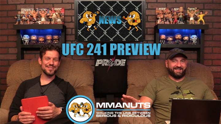 UFC 241 Preview | MMANUTS MMA Podcast | EP # 439