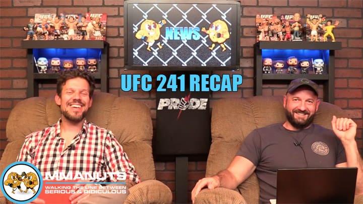 UFC 241 Recap | Miocic vs Cormier 2 | MMANUTS MMA Podcast | EP # 440