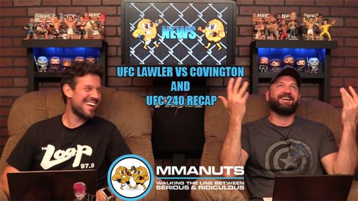 UFC Lawler vs Covington and UFC 240 Recap   MMANUTS MMA Podcast   EP # 438