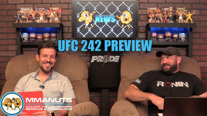 UFC 242 Preview | Khabib Nurmagomedov vs Dustin Poirier | MMANUTS MMA Podcast | EP # 441