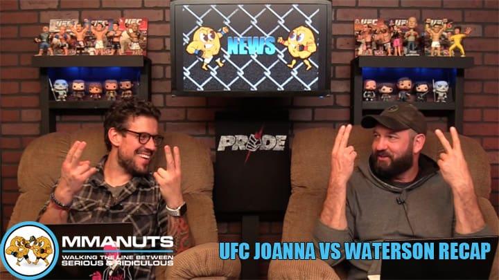 UFC Joanna vs Waterson | MMANUTS MMA Podcast | EP # 447