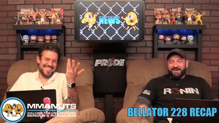 Bellator 228 Recap   MMANUTS MMA Podcast   EP # 445