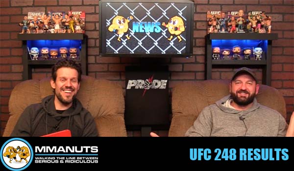 UFC 248 Results | MMANUTS MMA Podcast | EP # 466