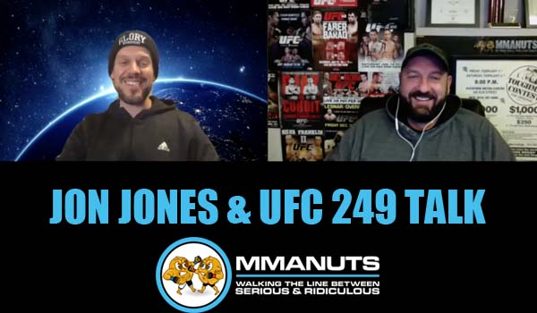 Jon Jones | UFC 249 | MMANUTS MMA Podcast | EP # 469