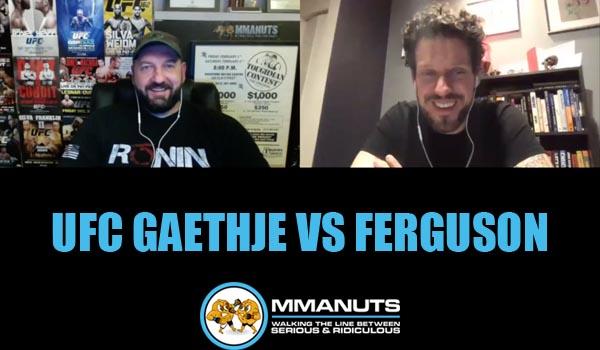 UFC Gaethje vs Ferguson | MMANUTS MMA Podcast | EP # 470