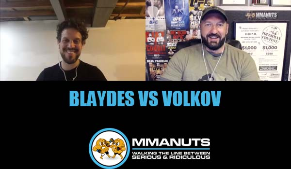 UFC BLAYDES VS VOLKOV MMA PODCAST