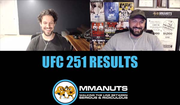 UFC 251 Results | MMANUTS MMA Podcast | EP # 483