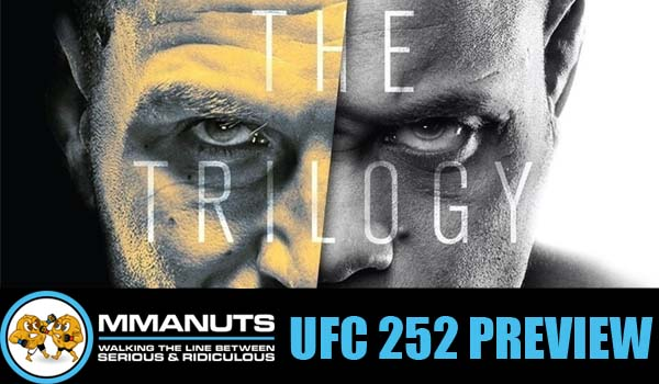 UFC 252 Preview | MMANUTS MMA Podcast | EP # 486