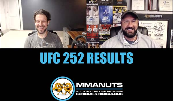 UFC 252 Results | MMANUTS MMA Podcast | EP # 487