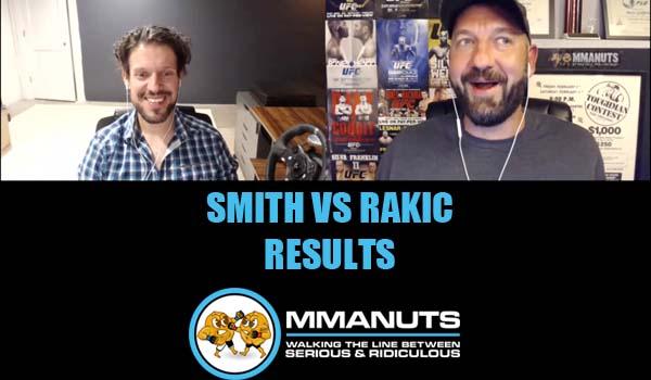 UFC Smith vs Rakic Results | MMANUTS MMA Podcast | EP # 489