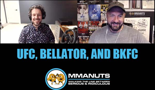 UFC | Bellator | BKFC | MMANUTS MMA Podcast | EP # 491