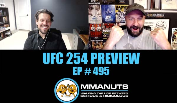 UFC 254 Preview  | MMANUTS MMA Podcast | EP # 495