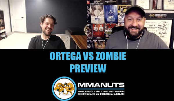 UFC ortega vs Zombie mma podcast