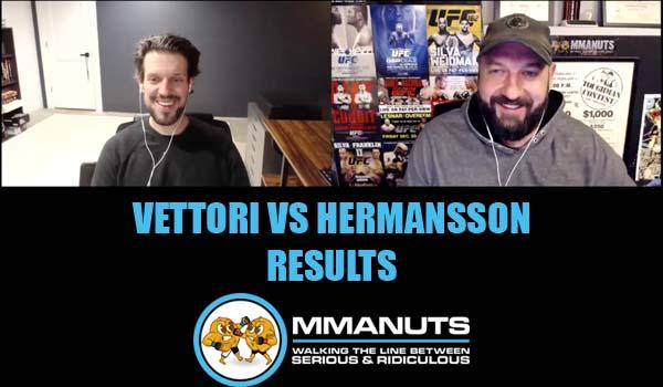 ufc vettori vs hermansson mma podcast