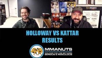ufc Holloway vs kattar results mma podcast