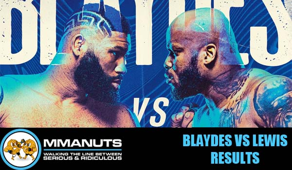Blaydes vs Lewis results mma podcast